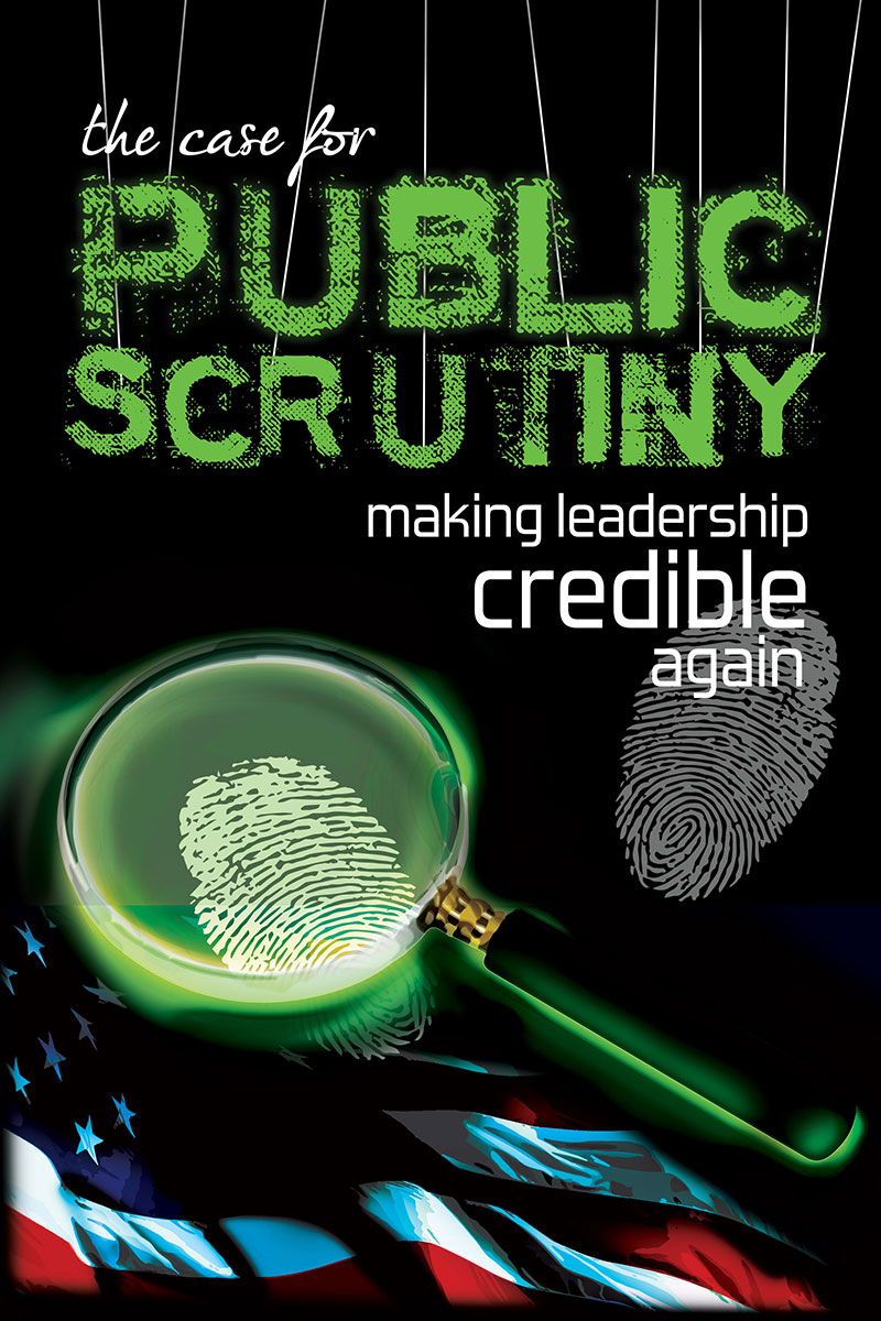 The Case For Public Scrutiny—Making Leadership Credible Again